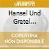 HANSEL UND GRETEL (OPERA COMPLETA) K