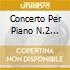 CONCERTO PER PIANO N.2 WEISSENBERG/K
