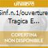 SINF.N.1/OUVERTURES TRAGICA E ACCADE