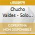 Chucho Valdes - Solo Piano