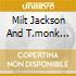 MILT JACKSON AND T.MONK QUINTET