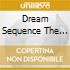DREAM SEQUENCE THE BEST OF