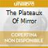 THE PLATEAUX OF MIRROR