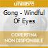 Gong - Windful Of Eyes