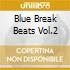 BLUE BREAK BEATS VOL.2