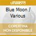 Various - Blue Moon