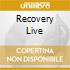 RECOVERY LIVE