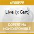 LIVE (X CERT)