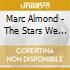 Marc Almond - Stars We Are