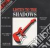 Shadows - Listen To The Shadows