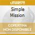 SIMPLE MISSION
