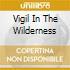 VIGIL IN THE WILDERNESS