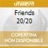 FRIENDS 20/20