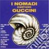 Nomadi - Cantano Guccini