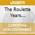 THE ROULETTE YEARS VOL.1/2