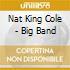Nat King Cole - Big Band