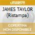 JAMES TAYLOR (Ristampa)