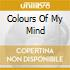 COLOURS OF MY MIND
