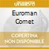 EUROMAN COMET