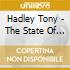 Hadley Tony - The State Of Play