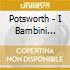 POTSWORTH - I BAMBINI IRRESISTIBILI