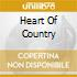 HEART OF COUNTRY