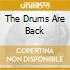 THE DRUMS ARE BACK