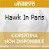 HAWK IN PARIS