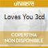 LOVES YOU 3CD