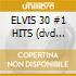 ELVIS 30 #1 HITS (dvd audio)