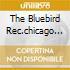 THE BLUEBIRD REC.CHICAGO 41-42