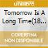 TOMORROW IS A LONG TIME(18 CLASSIC P