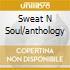 SWEAT N SOUL/ANTHOLOGY