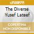 THE DIVERSE YUSEF LATEEF