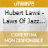 Hubert Laws - Laws Of Jazz / Flute By-Laws