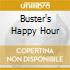 BUSTER'S HAPPY HOUR