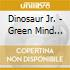 GREEN MIND + 3 BONUS TRACKS (EXP. & REM.)
