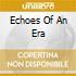 ECHOES OF AN ERA