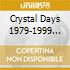 CRYSTAL DAYS 1979-1999 BOX4CD
