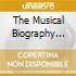 THE MUSICAL BIOGRAPHY (BOX 4CD)