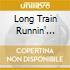 LONG TRAIN RUNNIN' 1970-2000 4CD SET