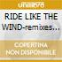 RIDE LIKE THE WIND-remixes 2001