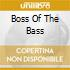 BOSS OF THE BASS