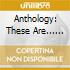ANTHOLOGY: THESE ARE... (2CD)