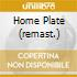 HOME PLATE (REMAST.)
