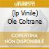 (LP VINILE) OLE COLTRANE