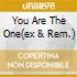 YOU ARE THE ONE(EX & REM.)