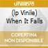 (LP VINILE) WHEN IT FALLS