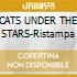 CATS UNDER THE STARS-Ristampa