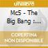 Mc5 - The Big Bang : The Best Of Mc5
